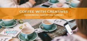Coffee with Creatives a meetup event with Business of Creativity for creative freelancers and solopreneurs