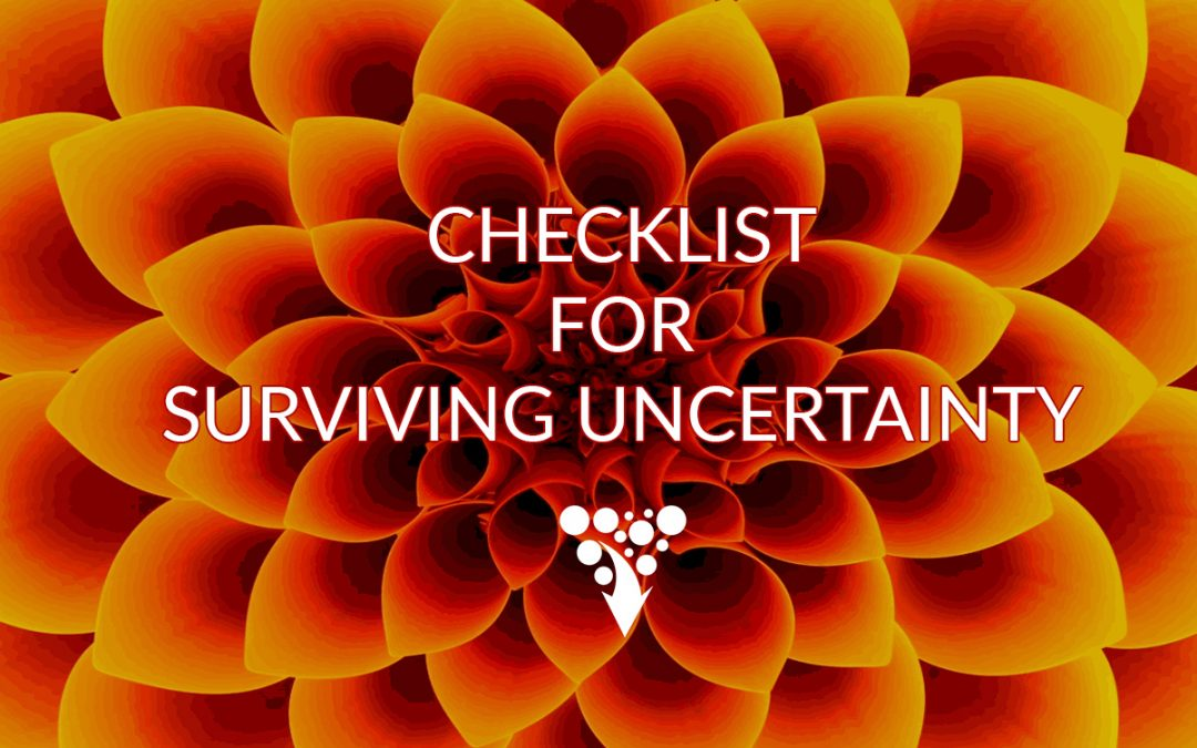 Checklist For Surviving Uncertainty