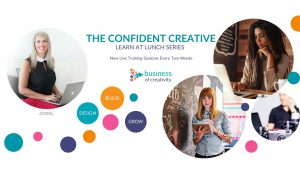 Banner for Confident Creative Learn at Lunch training series hosted by business of creativity